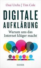 Urchs, Ossi - Digitale Aufklärung: Warum uns das Internet klüger macht