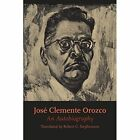 Jose Clemente Orozco: An Autobiography by Jose Clemente Orozco (Paperback, 2014)