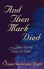 And Then Mark Died by Vogel (Paperback, 2003)