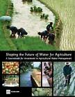 Shaping the Future of Water for Agriculture: A Sourcebook for Investment in Agricultural Water Management by World Bank (Paperback, 2005)