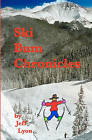 Ski Bum Chronicles by MR Jeff L Lyon (Paperback / softback, 2011)
