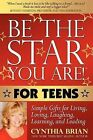 Be the Star You Are! for Teens: Simple Gifts for Living, Loving, Laughing, Learning, and Leading by Cynthia Brian (Paperback / softback, 2009)
