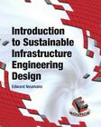 Introduction to Sustainable Civil Engineering Design by Edward S. Neumann (Paperback, 2014)