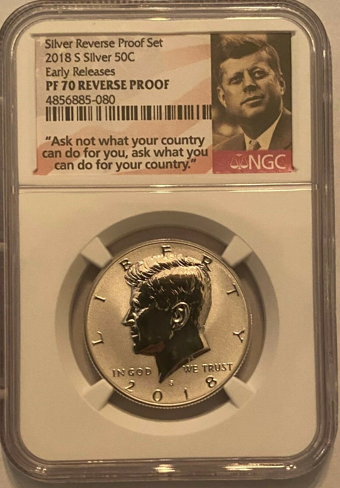 2018 S 50 C KENNEDY LIGHT FINISH NGC PF 70 SILVER REVERSE PROOF ASK NOT LABEL