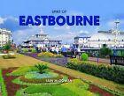Spirit of Eastbourne by Iain McGowan (Hardback, 2010)
