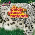 Mi Pelaje Es Grueso y Moteado (Fur) by Jessica Rudolph (Hardback, 2015)