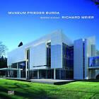 Museum Frieder Burda Architekt Architect Richard Meier by Richard Meier, Gerhard Everke, Wolfgang Pehnt (Hardback, 2011)