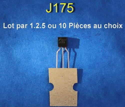 J175  *** *** LOT DE 1*2*5 OU 10 TRANSISTORS JFET P-CANAL