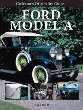 Collector's Originality Guide: Collector's Originality Guide Ford Model A by Jim Schild (2009, Paperback)