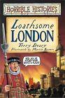Loathsome London by Terry Deary (Paperback, 2005)