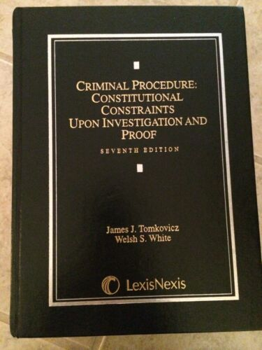 Criminal Procedure: Constitutional Constraints Upon Investigation and Proof 7th