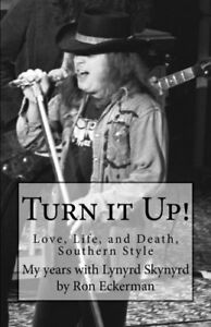 Turn-it-Up-My-years-with-Lynyrd-Skynyrd-Love-Life-and-Death-Southern-Style