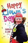 Happy Clown's Day by Carolyn a Lane (Paperback / softback, 2013)