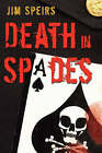 Death in Spades by Jim Speirs (Paperback / softback, 2008)