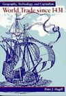 World Trade Since 1431: Geography, Technology and Capitalism by Peter J. Hugill (Paperback, 1995)