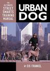 Urban Dog: The Ultimate Street Smarts Training Manual by C.I.S. Frankel (Hardback, 2004)