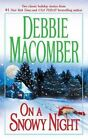 On a Snowy Night: The Christmas Basket\The Snow Bride by Debbie Macomber (Paperback / softback)