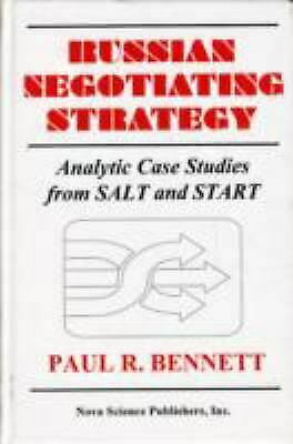 Russian Negotiating Strategy : Analytic Case Studies from Salt and Start