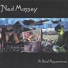 A Brief Appearance by Ned Massey (CD, Aug-2002, Nick Missouri Music)