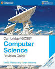 Cambridge IGCSE Computer Science Revision Guide by David Watson, Helen Williams (Paperback, 2015)