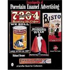 Encyclopaedia of Porcelain Enamel Advertising by Michael Bruner (Paperback, 1999)