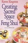 Creating Sacred Space with Feng Shui by Karen Kingston (Paperback, 1996)