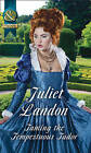 Taming the Tempestuous Tudor: The Touch of Moonlight / The Taming of Mei Lin / The Lady's Scandalous Night / An Illicit Temptation / Capturing the Silken Thief by Juliet Landon (Paperback, 2016)