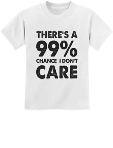 99/% Chance I Don/'t Care Sarcastic Funny Sarcasm Youth Kids T-Shirt Gift Idea