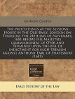 The Proceedings at the Sessions House in the Old-Baily, London on Thursday the 24th Day of November, 1681 Before His Majesties Commissioners of Oyer and Terminer Upon the Bill of Indictment for High-Treason Against Anthony Earl of Shaftsbury (1681) by Anthony Cooper (Paperback / softback, 2011)