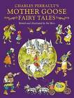 Charles Perrault's Mother Goose Fairy Tales by Val Biro (Hardback, 2010)