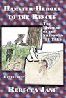 Hamster Heroes to the Rescue: The Mystery of the Shadow in the Yard & Retirement by Rebecca Jane (Hardback, 2012)