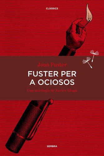 FUSTER PER A OCIOSOS. NUEVO. Nacional URGENTE/Internac. económico. NOVELA