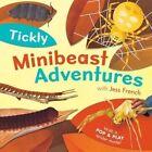 Tickly Minibeast Adventures by Jess French (Hardback, 2016)