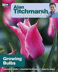 Alan Titchmarsh How to Garden: Growing Bulbs by Alan Titchmarsh (Paperback, 2011)