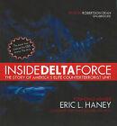 Inside Delta Force: The Story of America's Elite Counterterrorist Unit by Eric L Haney (CD-Audio, 2011)