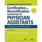 A Comprehensive Review for the Certification and Recertification Examinations for Physician Assistants by Claire Babcock O'Connell (Paperback, 2014)