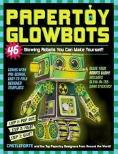 Papertoy Glowbots : 46 Glowing Robots You Can Make Yourself! by Brian Castleforte (2016, Paperback)