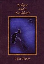 Eclipse and a Torchlight by Tomer, Yara