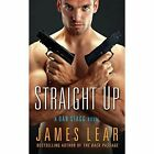 Straight Up: A Dan Stagg Novel by James Lear (Paperback, 2015)
