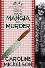 From Mangia to Murder: A Sophia Mancini Mystery - Book One by Caroline Mickelson (Paperback / softback, 2012)