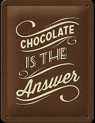 Chocolate Is The Answer funny metal sign (na 2015)