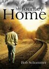 My Journey Home by Bob Schummer (Paperback / softback, 2016)