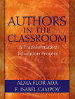Authors in the Classroom: A Transformative Education Process by Alma Flor Ada, F. Isabel Campoy (Paperback, 2003)