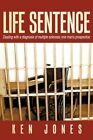 Life Sentence Dealing With a Diagnosis of Multiple Sclerosis One Man's Pro