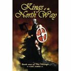 Kings of the North Way by Carl James (Paperback / softback, 2010)