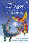 The Dragon and the Phoenix by Usborne Publishing Ltd (Hardback, 2007)