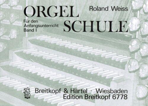 Orgelschule für den Anfang Band 1 Roland WEISS Kirchenorgel Noten Schule