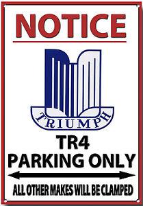 TRIUMPH TR4,NOTICE TRIUMPH TR4 PARKING ONLY METAL SIGN.VINTAGE TRIUMPH CARS
