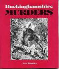 Buckinghamshire Murders by Leonard Woodley (Paperback, 1998)