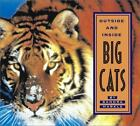 Outside Inside: Outside and Inside Big Cats by Sandra Markle (2003, Picture Book)